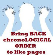Bring Back ChronoLOGICAL ORDER to Like Pages