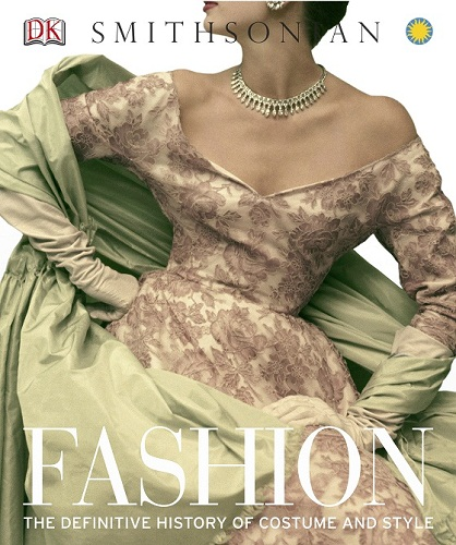 Fashion: The Definitive History of Costume and Style Book!