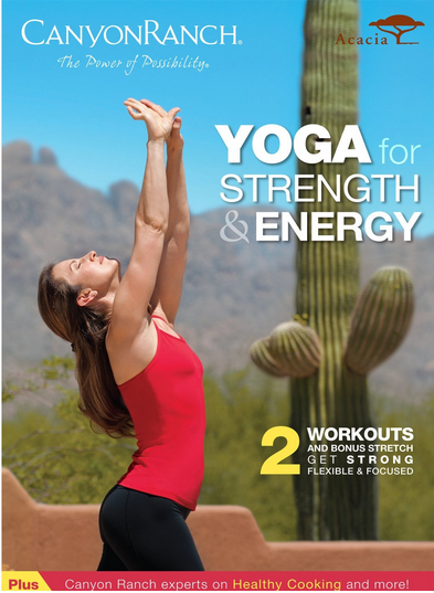 Canyon Ranch Yoga for Strength and Energy