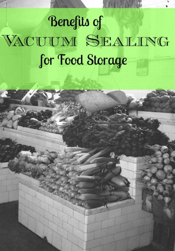 Vacuum Sealing Food Benefits