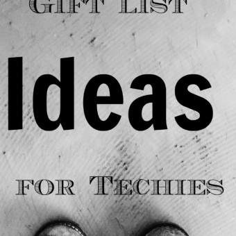 top Ten Gift List Ideas for Techies