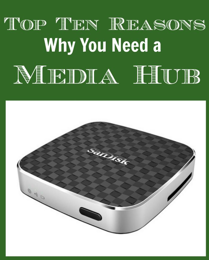 top ten reason why you need a media hub sandisk