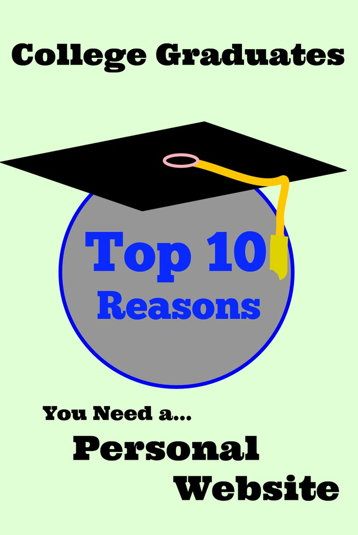 College Graduate Personal Websites Top 10 reason you need one