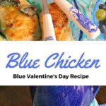 Blue Valentines Recipe Blue Chicken Recipe