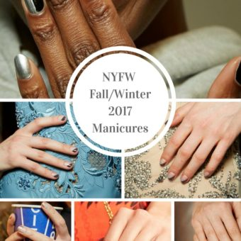 NYFW Fall Winter 2017 Manicures +$25 Amazon Gift Card Giveaway