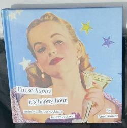 I'm so happy it's happy hour Anne Taintor