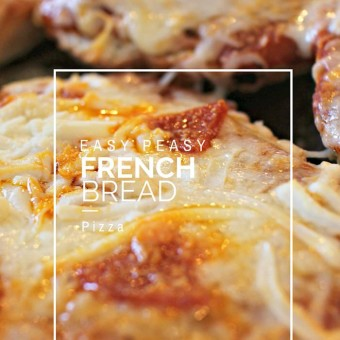 Easy Peasy French Bread Pizza