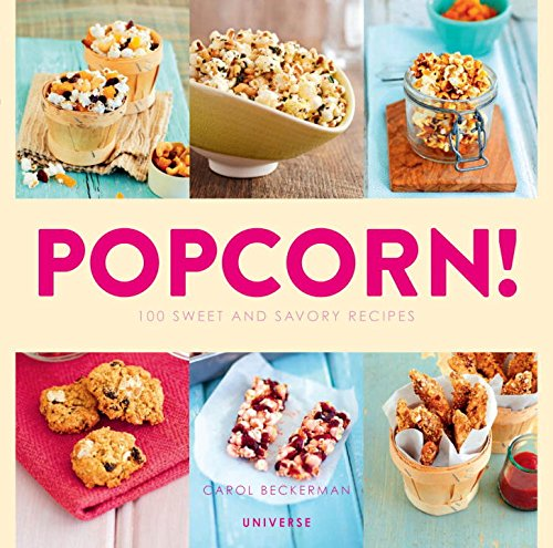 Popcorn! 100 Sweet and Savory Recipes