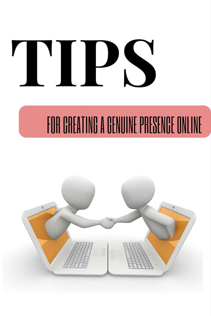 Tips for Creating a Genuine presence Online